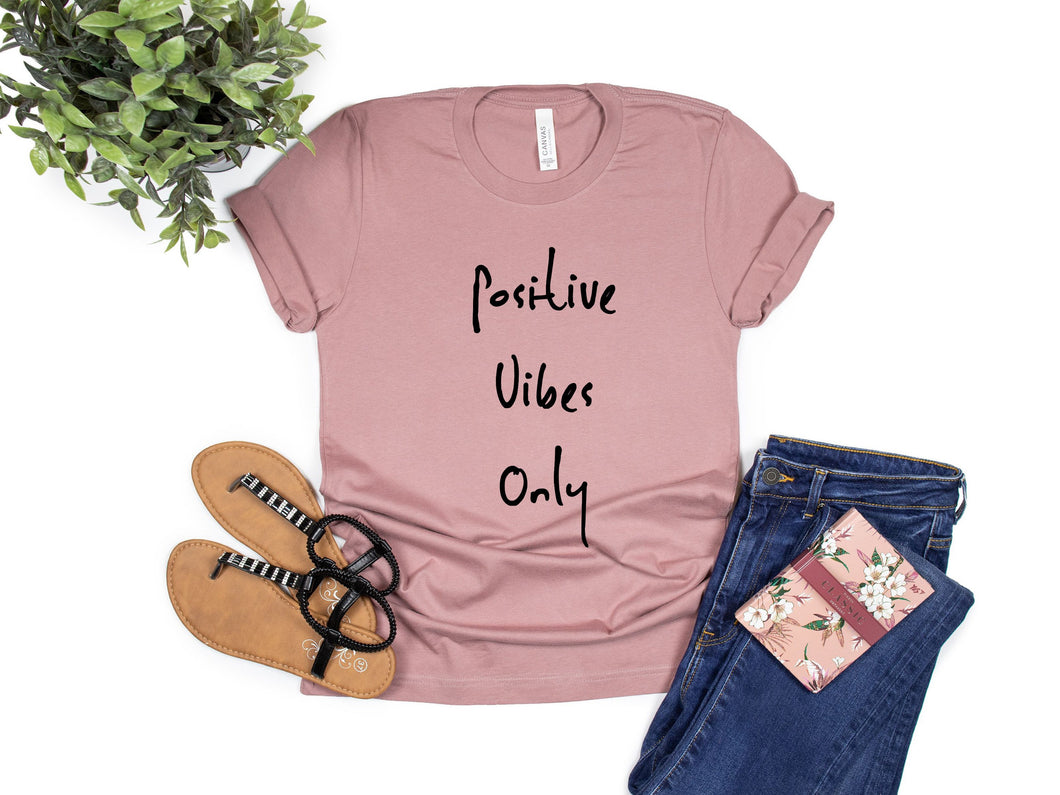Positive Vibes Only Shirt - Positive Vibes Shirt  - Positive Vibes Only - Unisex T-Shirt