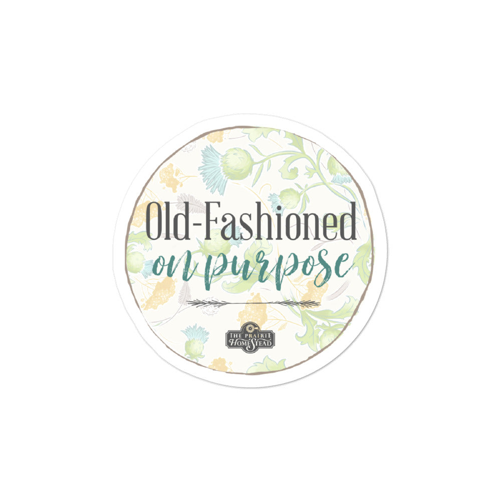 Old-Fashioned on Purpose Sticker