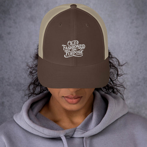 Old-Fashioned on Purpose Trucker Cap
