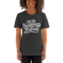 Load image into Gallery viewer, Old-Fashioned on Purpose Short-Sleeve T-Shirt