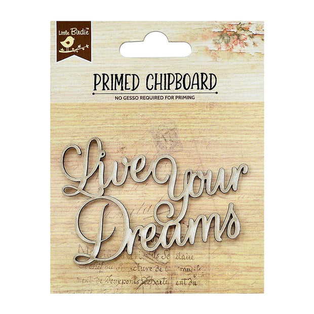 Primed Chipboard- Live Your Dreams, 1Pc