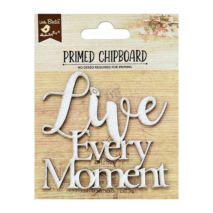 Primed Chipboard- Live Every Moment, 1Pc