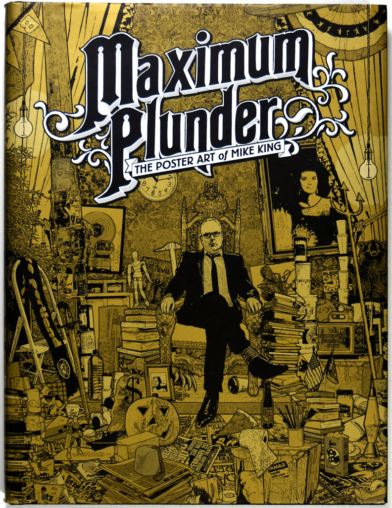Maximum Plunder - The Poster Art of Mike King, to be Reprinted!