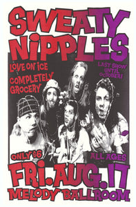 Sweaty Nipples Melody Ballroom August 17th Poster