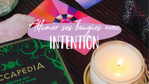 Allumer ses bougies avec Intention