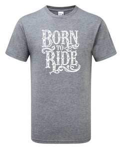 Born To Ride T-Shirt - Scattee