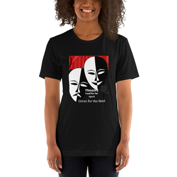 """Theatre-Good for the soul"" Short-Sleeve Unisex T-Shirt #198"