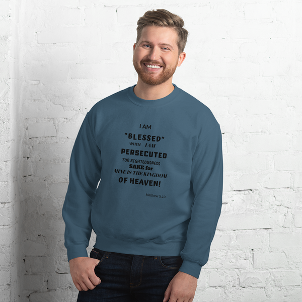 """Persecuted and blessed"" Sturdy and warm Sweatshirt #203"