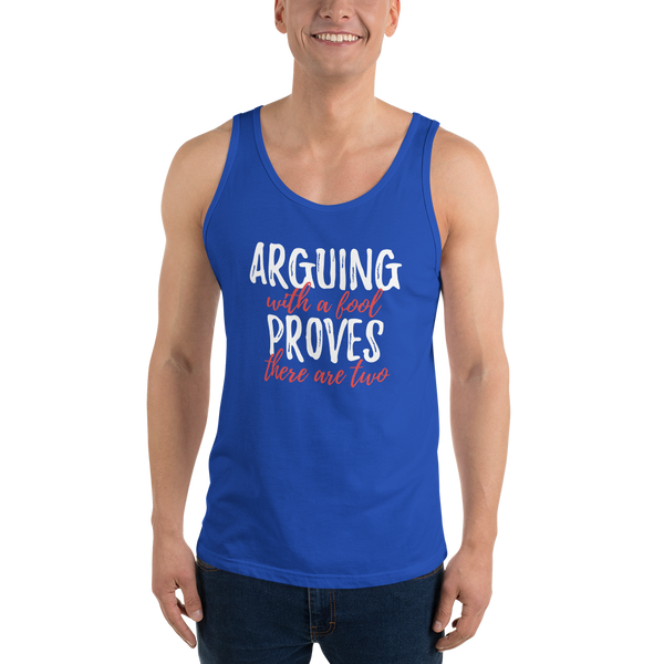 """Arguing with a fool"" Unisex Tank Top #213"
