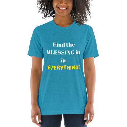 """Find the blessing"" Short sleeve t-shirt #161"