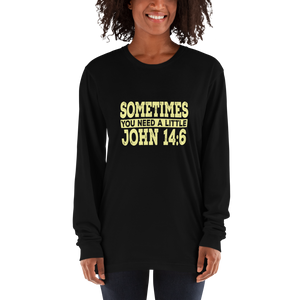 """Sometimes you need a little"" Long sleeve t-shirt #144"