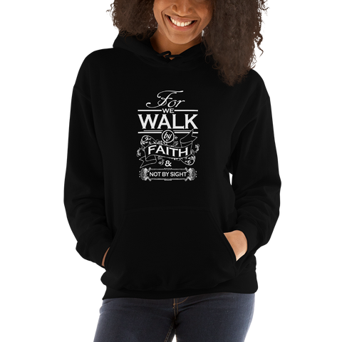 """Walk by Faith"" Hooded Sweatshirt #122"