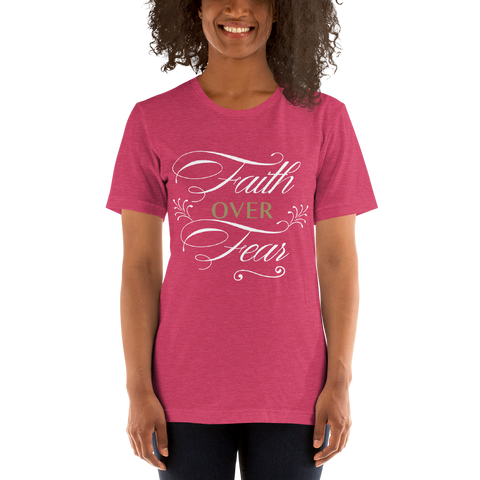 """Faith over fear"" Short-Sleeve Unisex T-Shirt #181"