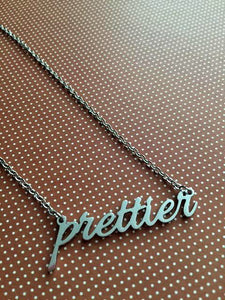 'PRETTIER' Necklace