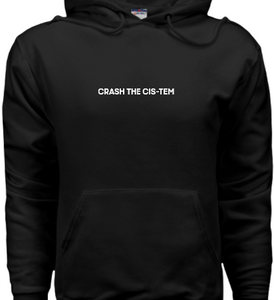 Crash The Cis-tem Hoodie