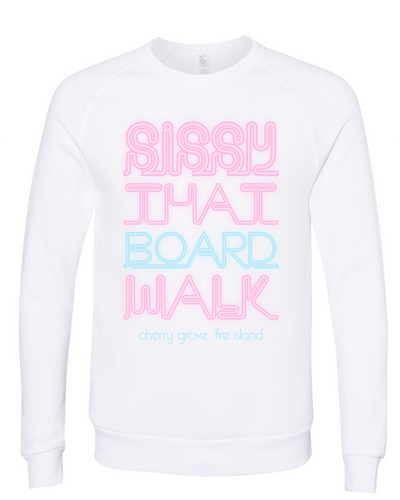 Sissy That Boardwalk Sweatshirt