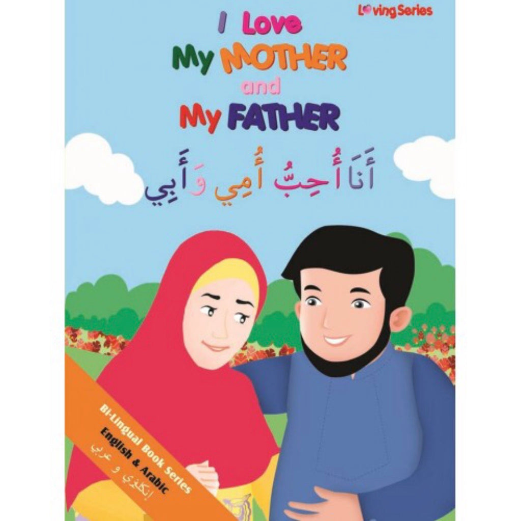 This bilingual English & Arabic book series teaches children about Allah and the important people in their lives.   The second book in this Loving Series, I Love My Mother and My Father  This book develops  - Arabic word recognition  - Allah (God) consciousness  - Connection to the Arabic language  - An appreciation of what Allah (God) has given us    Includes a transliteration table to assist non-Arabic readers.  There are 2 other books in the Loving Series.