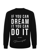 Afbeelding in Gallery-weergave laden, Sweater - If you can dream it, you can do it