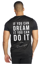 Afbeelding in Gallery-weergave laden, T-shirt - If you can dream it, you can do it