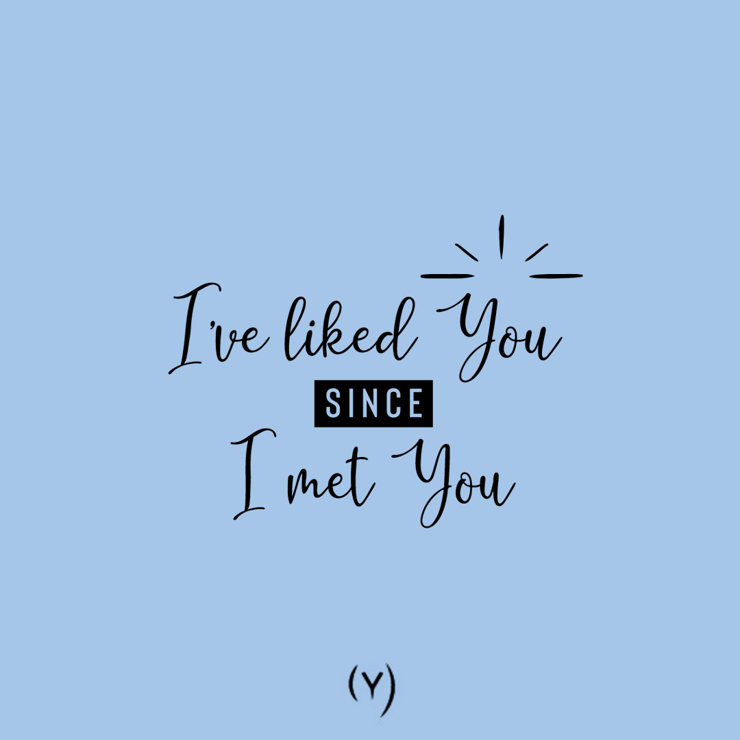 Couple goal quotes - I liked you since I met you