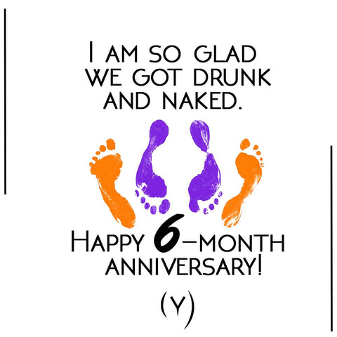 Happy 6 month anniversary funny quote