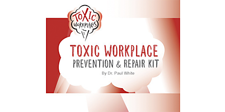 Toxic Workplace Prevention & Repair Kit