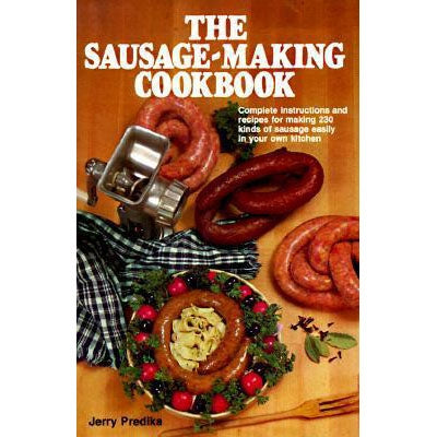 The Sausage Making Cook Book
