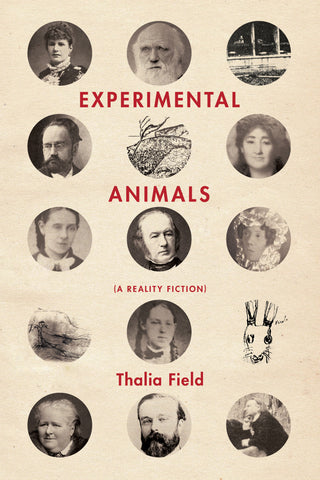 Experimental Animals (A Reality Fiction) by Thalia Field