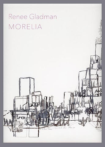 Morelia by Renee Gladman
