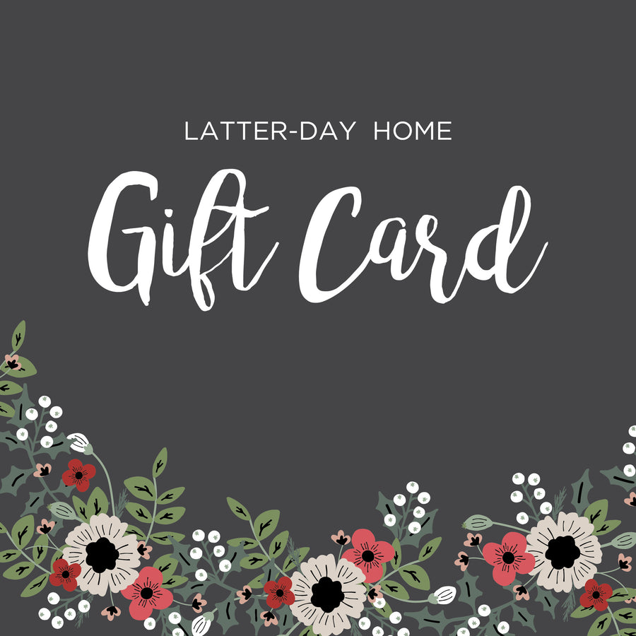** Gift Card ** to LATTER-DAY HOME