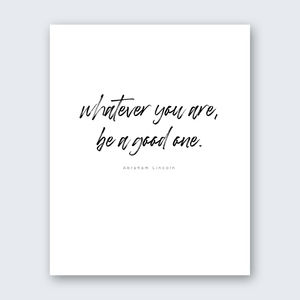 Quote - Be a Good One