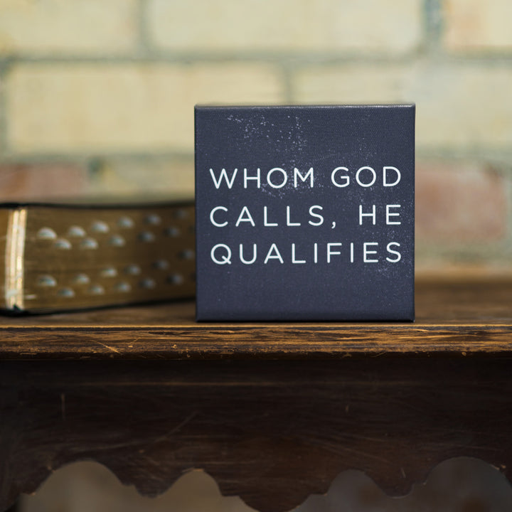 Canvas Wrap - Whom God Calls, He Qualifies