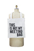 Not a Meeting Tote