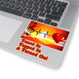 Tuned In, Tapped In & Turned On - Abraham Hicks Law of Attraction Quote Kiss-Cut Stickers