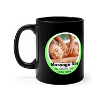 Massage Day - My Favorite Day Of The Week! Black mug 11oz