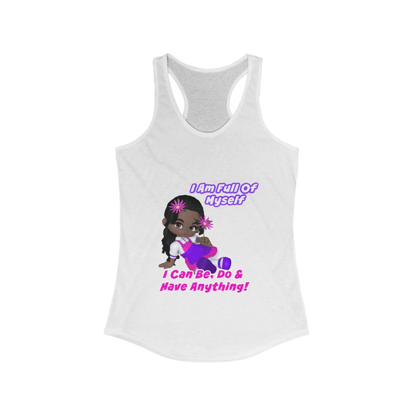 I Can Be, Do & Have Anything - Law of Attraction - Abraham Hicks Quote - Women's Ideal Racerback Tank