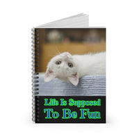 Life is Supposed To Be Fun - Abraham Hicks  - White Kitten - Spiral Notebook - Ruled Line