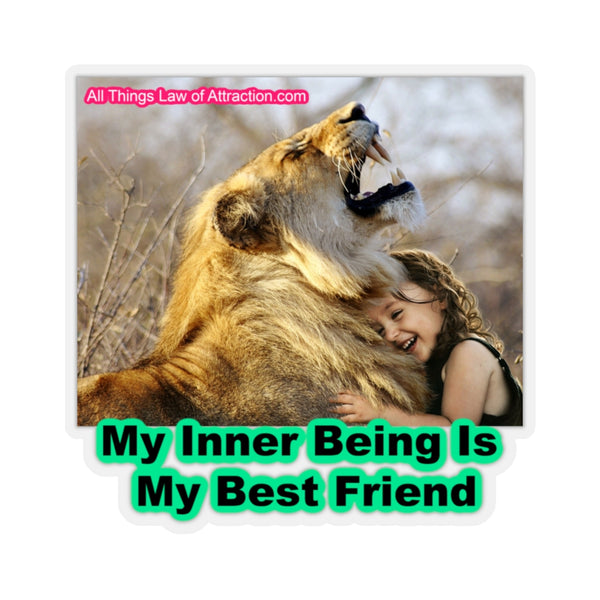My Inner Being Is My Best Friend - Abraham Hicks Quote -Kiss-Cut Stickers