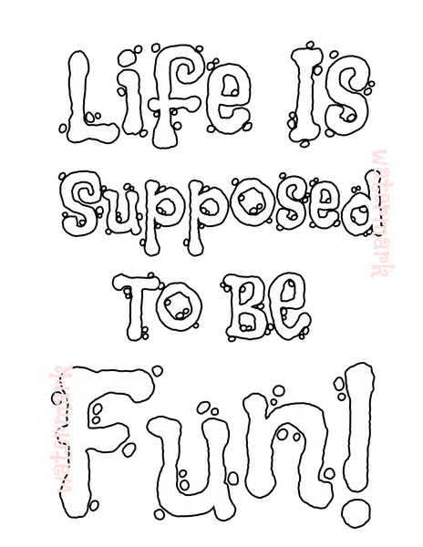 "Coloring Page - ""Life Is Supposed To Be Fun"" Abraham Hicks Quote - Freebie"