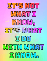 "Digital Wall Art - Tony Robbins Quote ""It's Not What I Know, It's What I Do With What I Know."""
