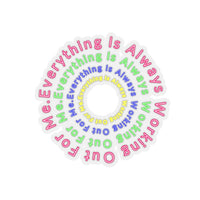 Everything Is Always Working Out For Me - Abraham Hicks Quote - Kiss-Cut Stickers