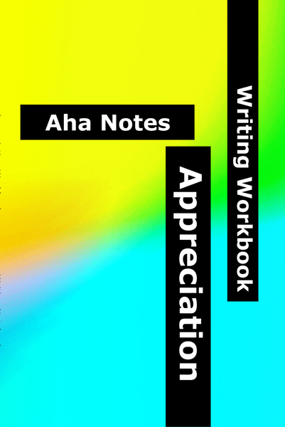 "Easily access your 'Aha"" moments with this beautiful writing and appreciation workbook, inspired by Abraham Hicks, Tony Robbins & Access Consciousness. 7 Day Digital Freebie"