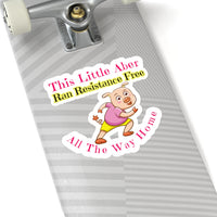 This LIttle Aber Ran Resistance Free All The Way Home - Abraham Hicks Inspired Sticker
