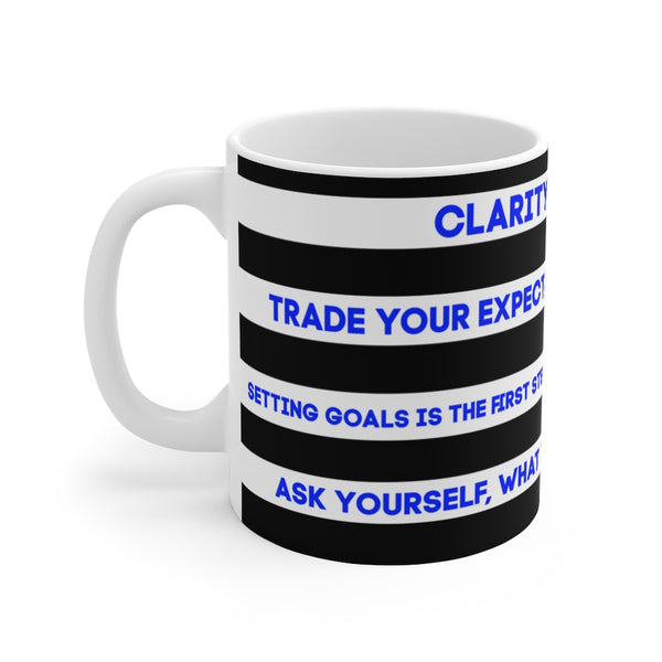Tony Robbins Quotes - Clarity Is Power - Trade Your Expecation For Appreciation - Coffee or Tea Mug 11oz