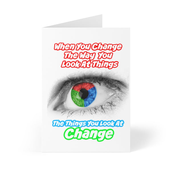 "Abraham Hicks Quote ""When you Change The Way You Look At Things, The Things You Look At Change"" Greeting Cards (8 pcs)"