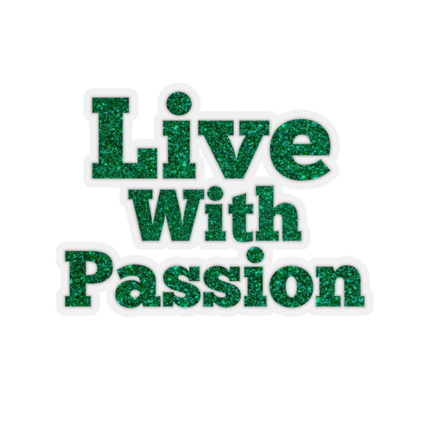 LIve With Passion! Tony Robbins Quote - Kiss-Cut Stickers