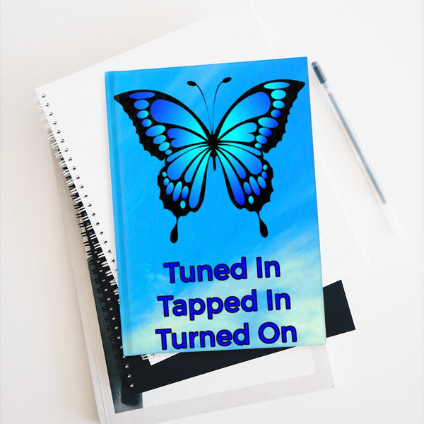 "Hard Cover Journal - Ruled Line. Abraham Hicks Quote ""Tuned In Tapped In Turned On"""