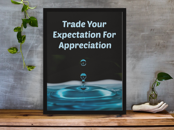 "Wall Art - Tony Robbins Quote ""Trade Your Expectation for Appreciation"""