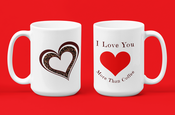 I Love You More Than Coffee - Coffee Bean Hearts - Coffee Mug Sale