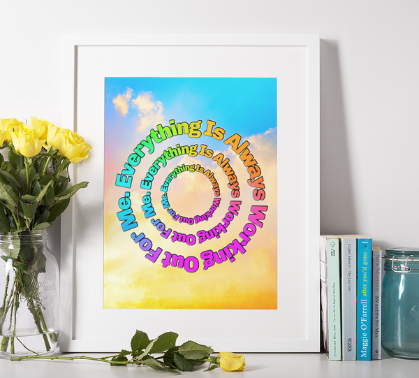 Everything Is Always Working Out For Me. Law Of Attraction Quote From Abraham Hicks - Wall Art